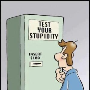 test your stupidity